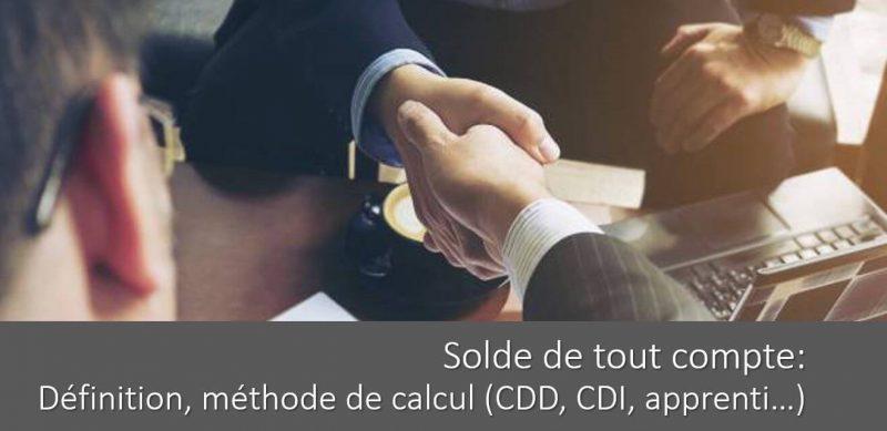 solde-de-tout-compte-definition-calcul-cdd-cdi-apprenti