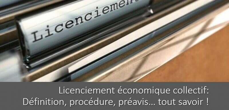 Licenciement économique collectif : définition, procédure, préavis…