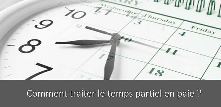 calcul-temps-partiel-definition-traitement-paie-bulletin-salaire