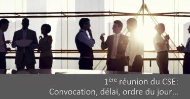 convocation-premiere-reunion-cse-delai-ordre-du-jour