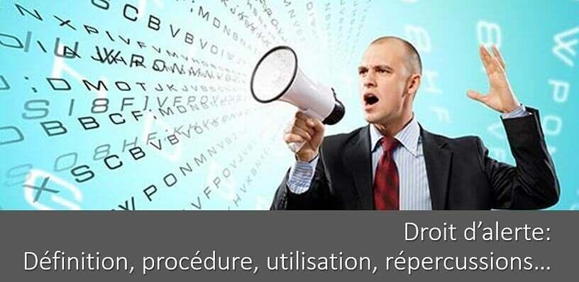 Le droit d'alerte : définition, procédure, utilisation, répercussions…