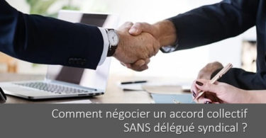 negocier-accord-collectif-sans-delegue-syndical