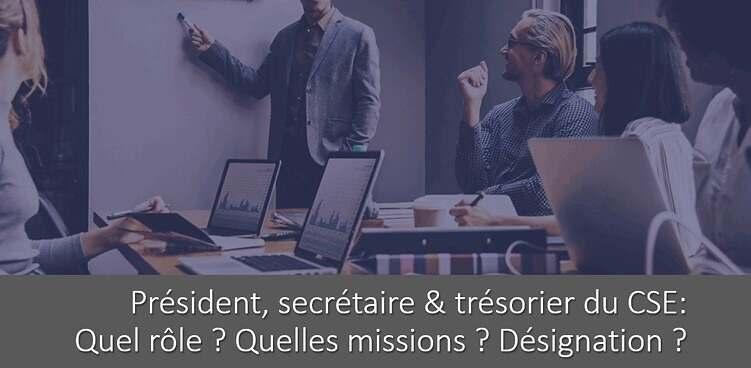 president-cse-role-missions-designation-tresorier-secretaire
