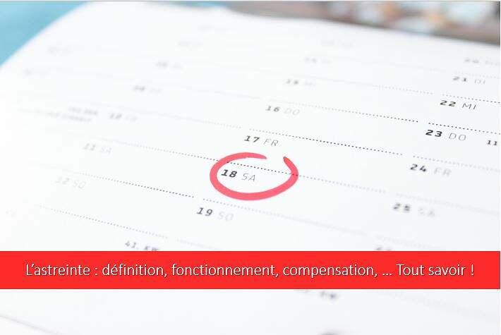 Astreinte-fonctionnement-définition-compensation-comment-ça-marche