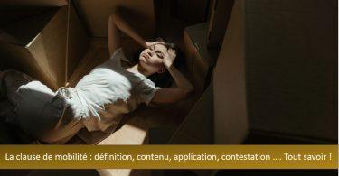 clause-mobilité-définition-contenu-mise-en-place-contestation-application