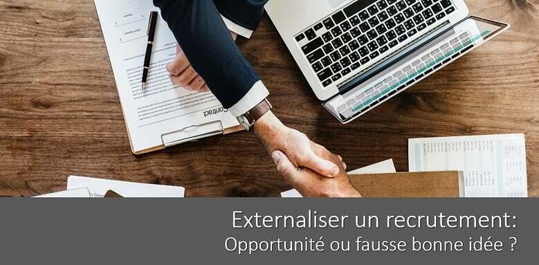Externaliser un recrutement : opportunité ou fausse bonne idée ?