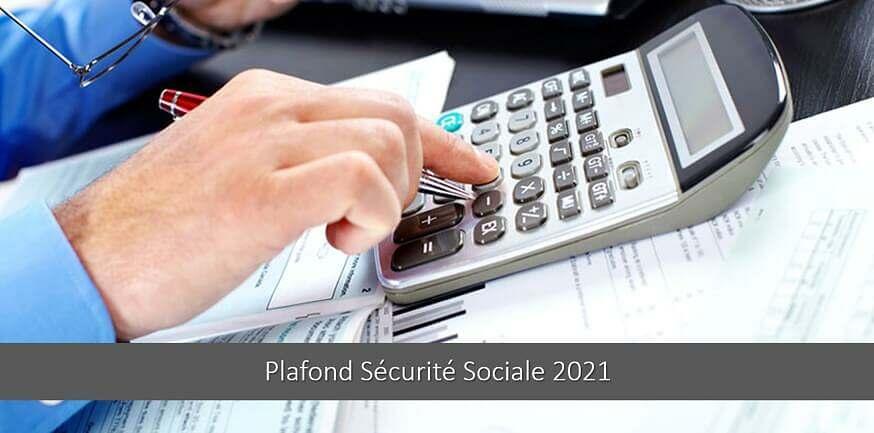 Plafond de la Sécurité Sociale 2021 : annuel, mensuel, journalière…
