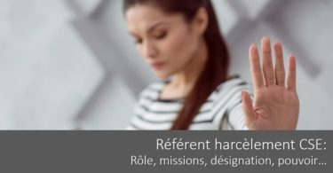 referent-harcelement-cse-role-missions-designation-pouvoir