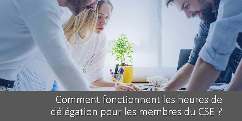Heures de délégation des membres du CSE: comment ça marche ?