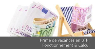 prime-vacances-btp-calcul-fonctionnement-cdd-interim-apprenti