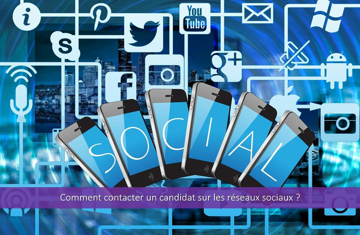 Comment contacter un candidat sur les réseaux sociaux ?