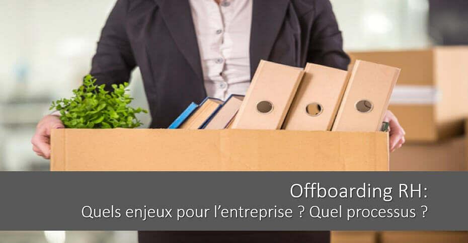 Offboarding RH : définition, enjeux pour l'entreprise, processus étape par étape…