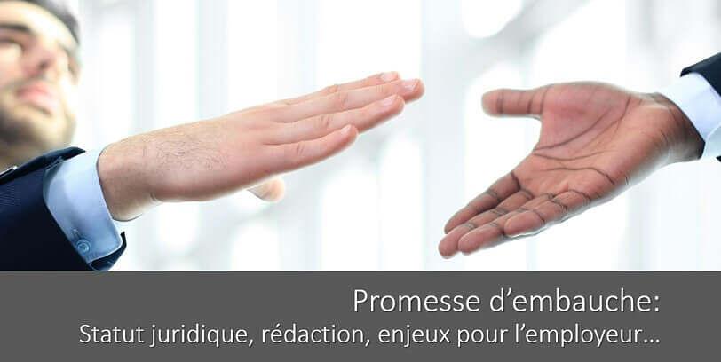 La promesse d'embauche: statut juridique, rédaction, enjeux pour l'employeur…