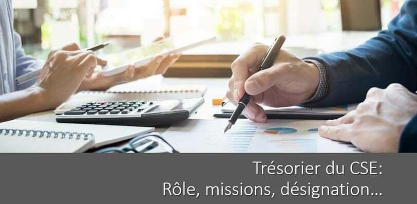 Trésorier du CSE: rôle, missions, désignation…