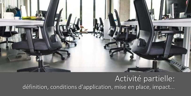 L'activité partielle: définition, conditions d'application, mise en place, impact…