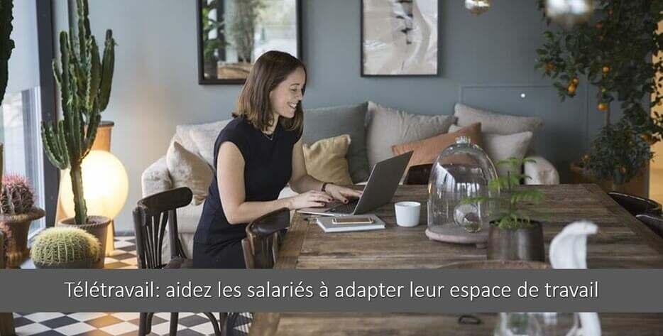 Télétravail : comment aider les salariés à se créer un espace de travail optimisé ?