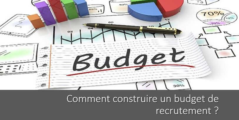Comment construire un budget de recrutement ?
