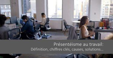 presenteisme-entreprise-definition-chiffres-cles-causes-solutions