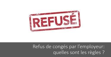refus-conges-employeur-regles