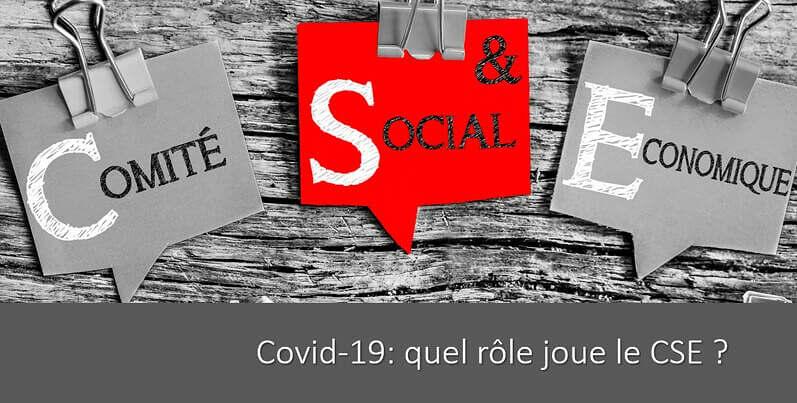 Covid-19 : quel est le rôle du CSE ?