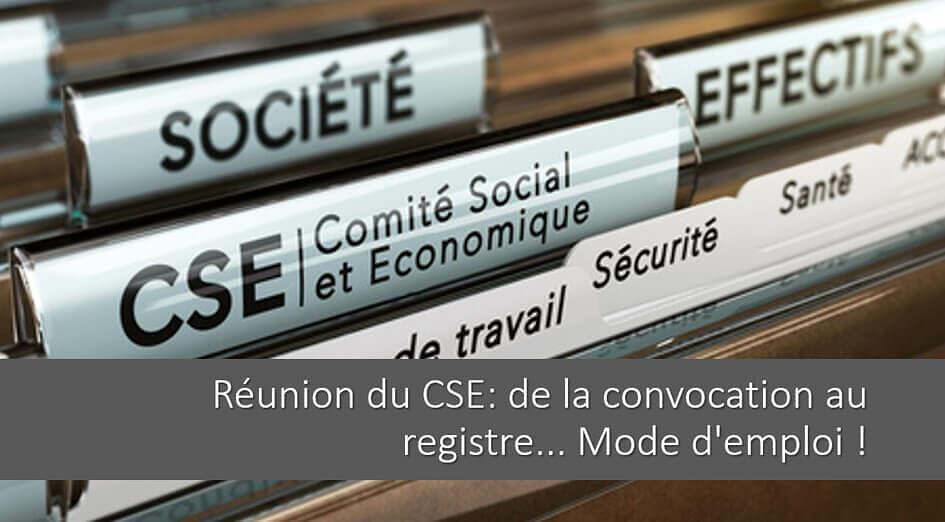Réunion du CSE: de la convocation au registre… Mode d'emploi !