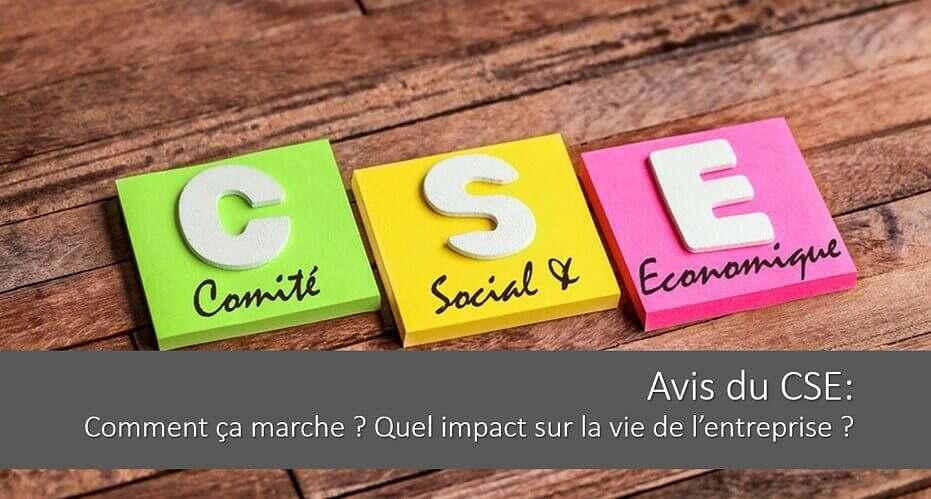 L'avis du CSE : comment ça marche ? Quel impact sur l'entreprise ?