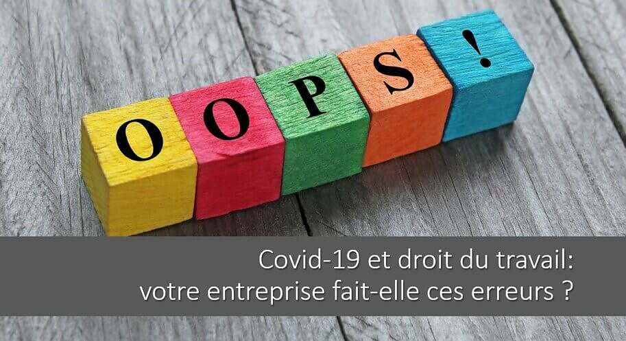 Covid-19 et droit du travail: votre entreprise fait-elle ces erreurs ? Quels sont les risques ?