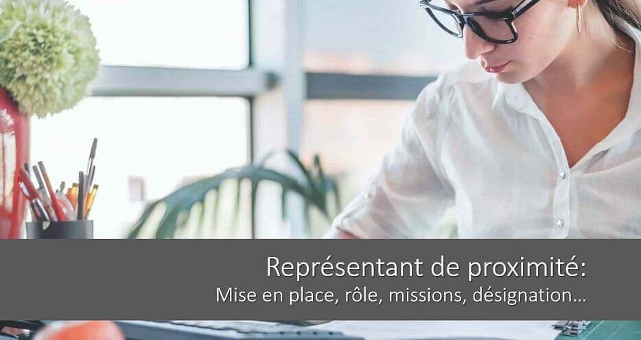Représentant de proximité : rôle, missions, désignation, moyens…