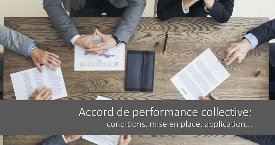 L'accord de performance collective: conditions, mise en place, application…