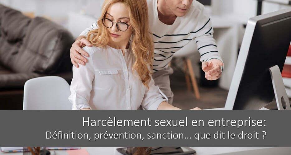 Harcèlement sexuel en entreprise: définition, prévention, sanction… Que dit le droit ?
