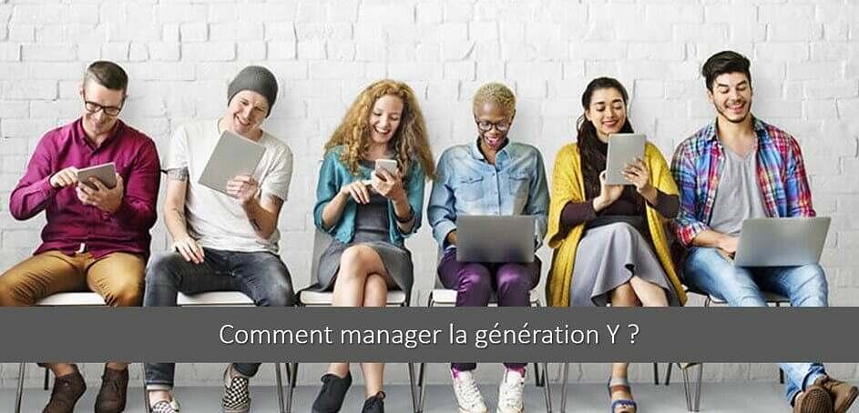 Management de la génération Y: 5 leviers pour réussir