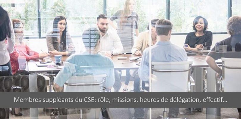membres-suppleants-cse-role-missions-heures-delegation-calcul-effectif-avantages