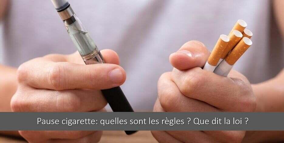 Pause cigarette: quelles sont les règles ? Que dit la loi ?