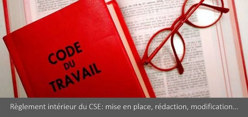 reglement-interieur-cse-mise-en-place-redaction-modification-duree