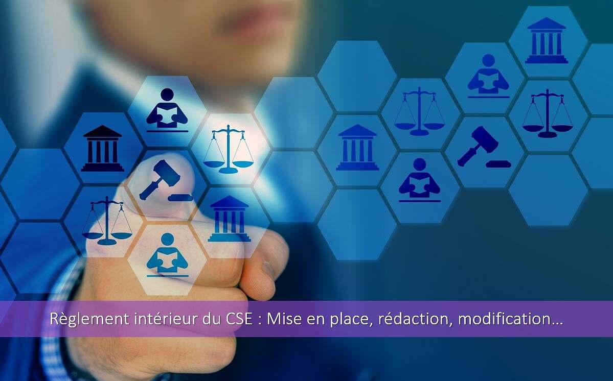 Règlement intérieur du CSE : mise en place, rédaction, modification…