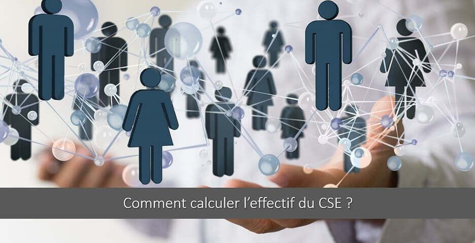Comment calculer l'effectif du CSE ?