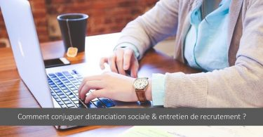 comment-faire-entretien-recrutement-distanciation-sociale