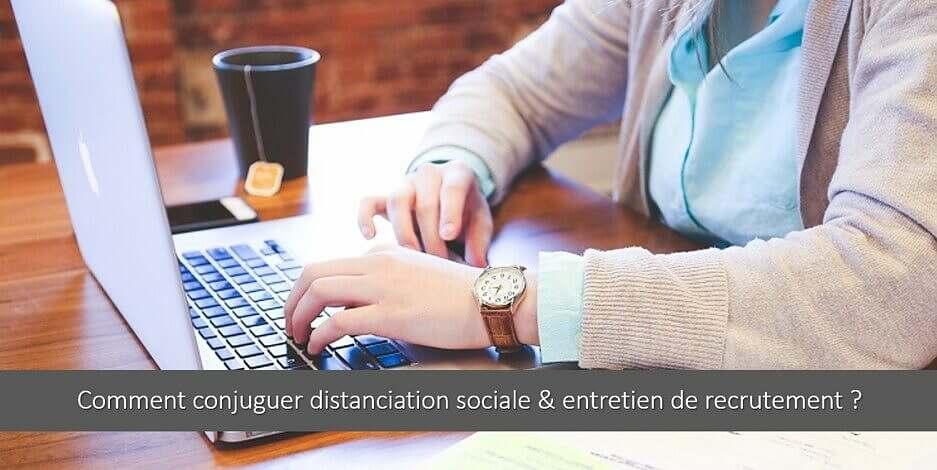 Entretien de recrutement et distanciation sociale : comment allier les deux ?