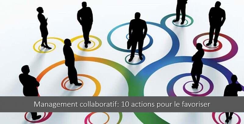 Management collaboratif : 10 bonnes pratiques pour le mettre en place