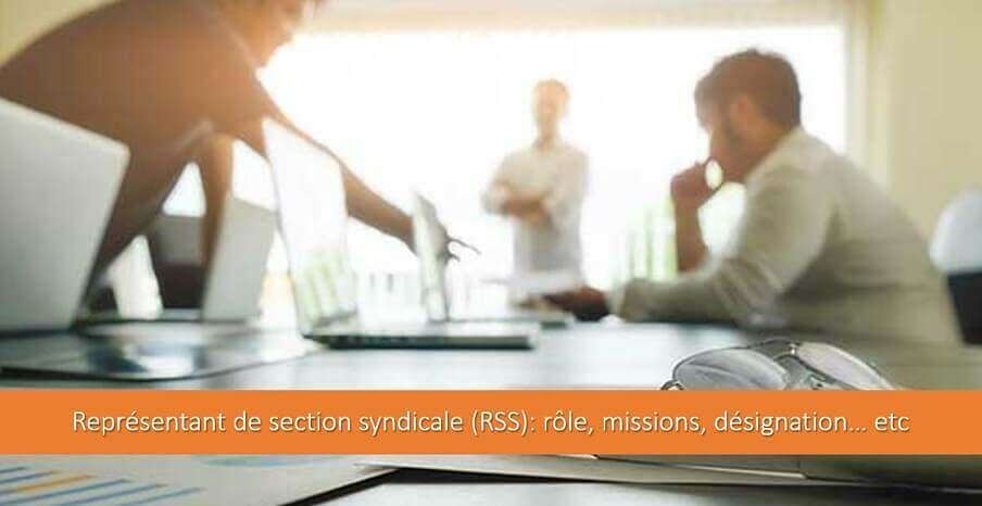 Représentant de section syndicale (RSS) : rôle, missions, désignation….