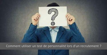 test-personnalite-processus-recrutement-definition-enjeux-fonctionnement-