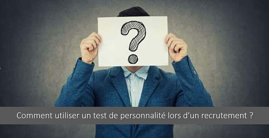 Test de personnalité en recrutement : à quoi sert-il ? Comment l'utiliser ?