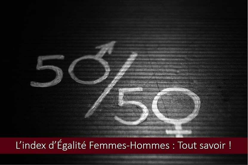 L'index Égalité femmes-hommes : définition, utilité, calcul… Tout savoir !