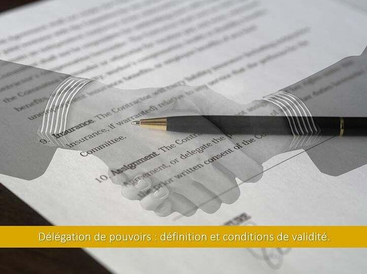 Délégation-de-pouvoirs-définition-conditions-validité