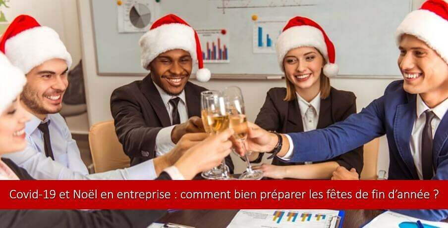 Covid-19 et Noël en entreprise : comment bien préparer les fêtes de fin d'année ?