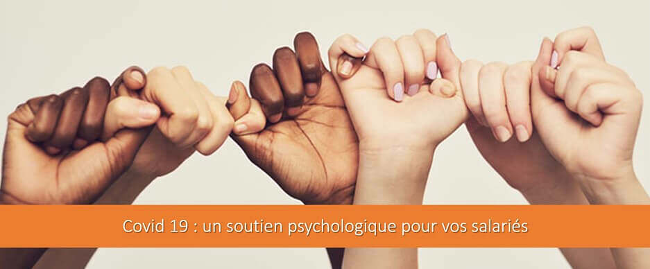 Covid 19 : un soutien psychologique pour vos salariés