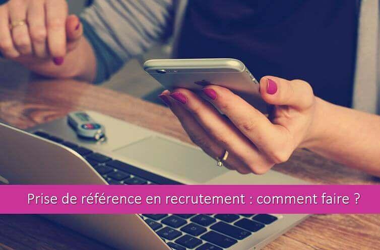 prise-référence-recrutement-comment-faire-quand