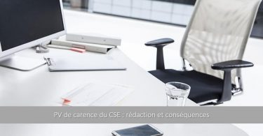 pv-carence-cse-redaction-contenu-exemple-consequences