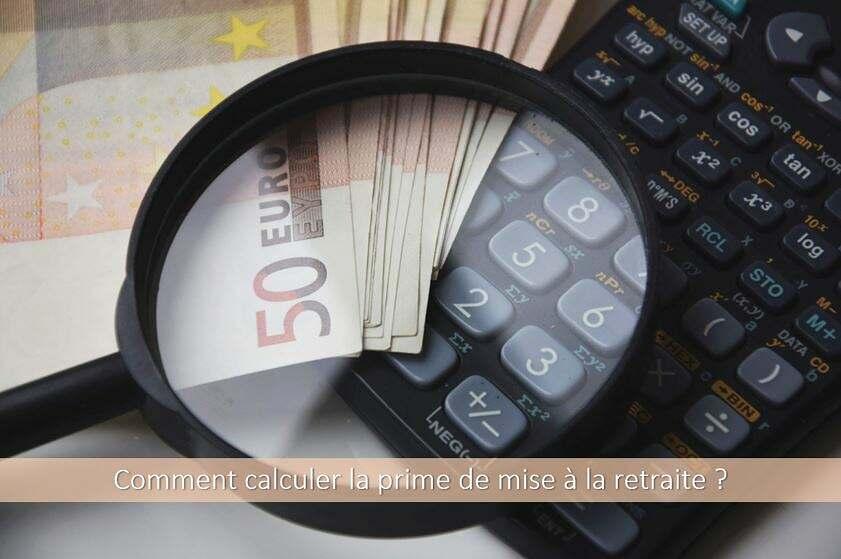 Comment calculer la prime de mise à la retraite ?