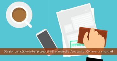 décision-unilatérale-employeur-mutuelle-entreprise-comment-faire